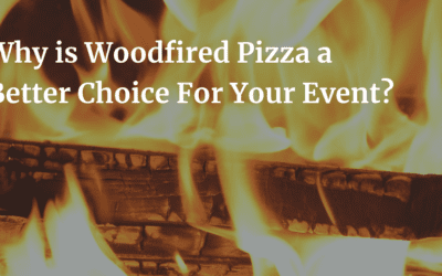 Why is Woodfired Pizza a better choice for your event